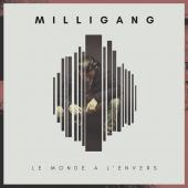 MilliGanG - Le Monde a L'envers
