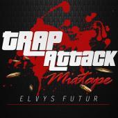 ELVYS FUTUR - ELVYS FUTUR TRAPATTACK