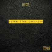 Lehcim J - Never Stop Dreaming