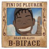 B-Biface - Fini De Pleurer