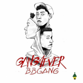 BBGANG - GANG4EVER [Les Origines 2.0]