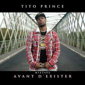 Tito Prince - Avant D'Exister