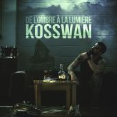 KOSSWAN - De l'ombre à la lumière