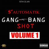 $'Automatik (ST4) - Gang Bang Shot Vol 1