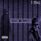 T-Mike - SYSTEM FAILURE