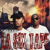 Six Hood - La Sixtape