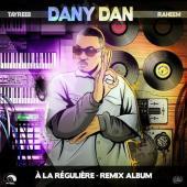Dany Dan - A La Régulière - Album Remix