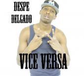Despe Delgado - Vice Versa