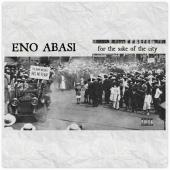 Eno Abasi - For The Sake Of The City