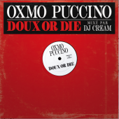 Oxmo Puccino - Doux or Die