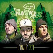 Tha Snakes Crew - L'Anti-Dot