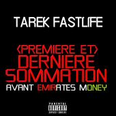 Tarek FastLife - Dernière Sommation