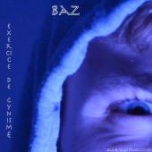 Baz - Exercice de Cynisme