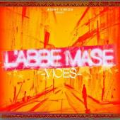 L'ABBE MASE - VICES