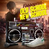 fossoyeur - old school new school (the mixtape)