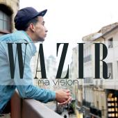 WAZIR - Ma Vision