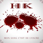 Hk - Mon Sang C est de L'encre
