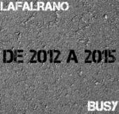 Lafalrano - DE 2012 À 2015