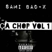 Sami Bad-x - Ça Chop Vol 1