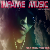 Infame Music - KENDY L ALGERICAIN INFAME MUSIC 2015