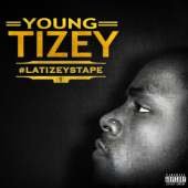 Young Tizey - #LATIZEYSTAPE